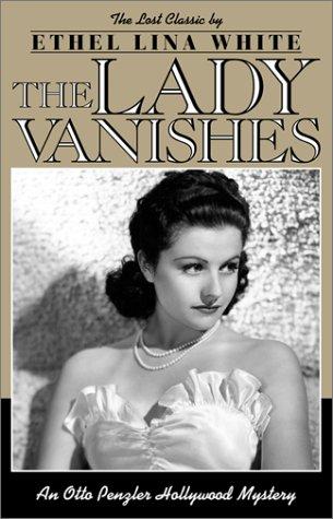 The Lady Vanishes by Ethel Lina White