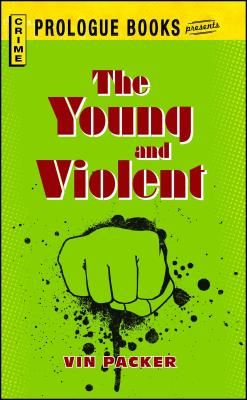 Young and Violent by Vin Packer