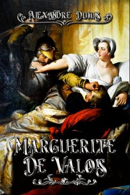 Marguerite de Valois: Complete With Original Illustrations by Alexandre Dumas