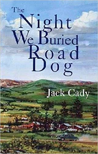 The Night We Buried Road Dog by Jack Cady
