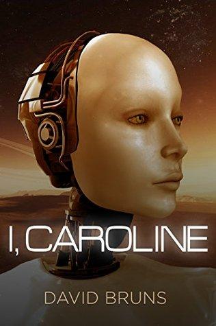 I, Caroline: A Short Story by David Bruns