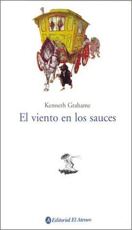 El Viento de Los Sauces by Kenneth Grahame