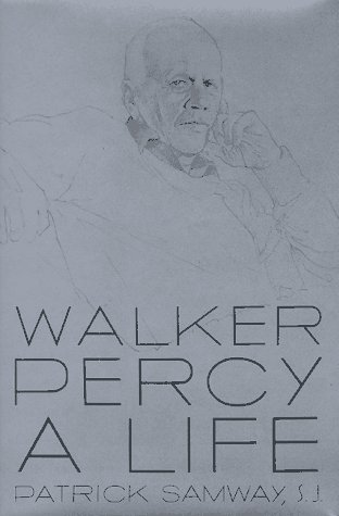Walker Percy: A Life by Patrick Samway
