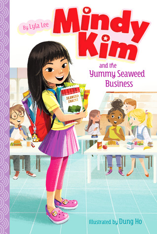 Mindy Kim and the Yummy Seaweed Business by Lyla Lee