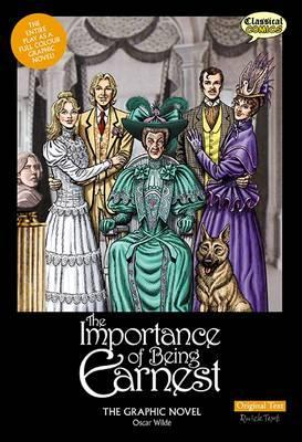 Importance of Being Earnest the Graphic Novel: Original Text by Clive Bryant, Oscar Wilde, John Stokes