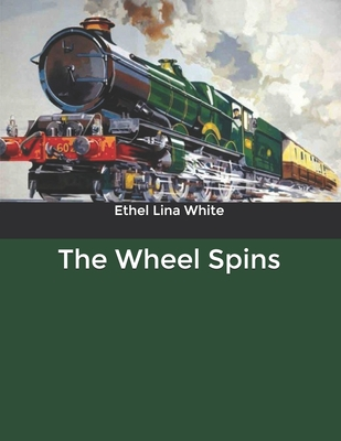 The Wheel Spins by Ethel Lina White