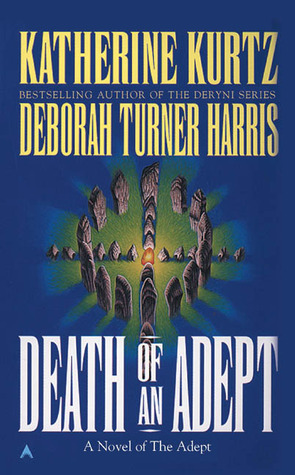Death of an Adept by Katherine Kurtz, Deborah Turner Harris