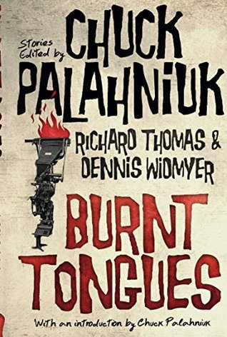 Burnt Tongues: An Anthology of Transgressive Short Stories by Dennis Widmyer, Chuck Palahniuk