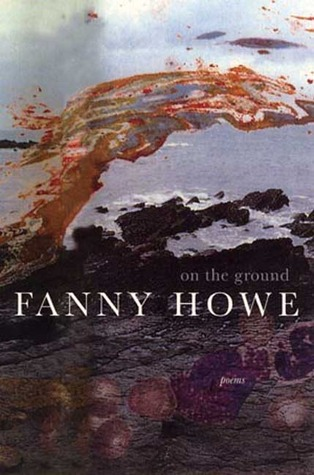 On the Ground by Fanny Howe