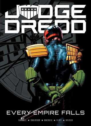 Judge Dredd: Every Empire Falls by P.J. Holden, Colin MacNeil, Michael Carroll, Paul Davidson, Henry Flint