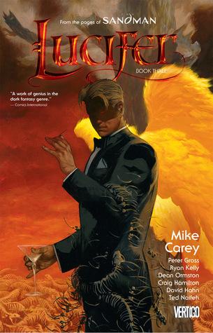 Lucifer, Book Three by Peter Gross, Craig Hamilton, David Hahn, Ryan Kelly, Mike Carey, Dean Ormston, Ted Naifeh