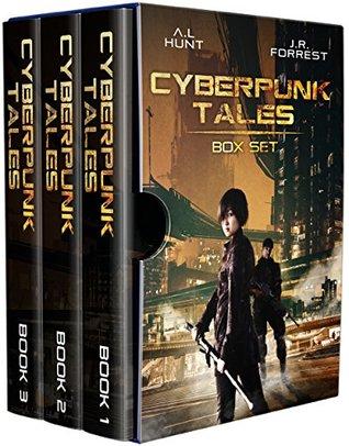 Cyberpunk Tales Trilogy Box Set by Jordanna R. Forrest, Ashley L. Hunt