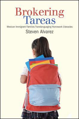 Brokering Tareas: Mexican Immigrant Families Translanguaging Homework Literacies by Steven Alvarez