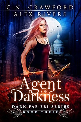 Agent of Darkness by Alex Rivers, C.N. Crawford