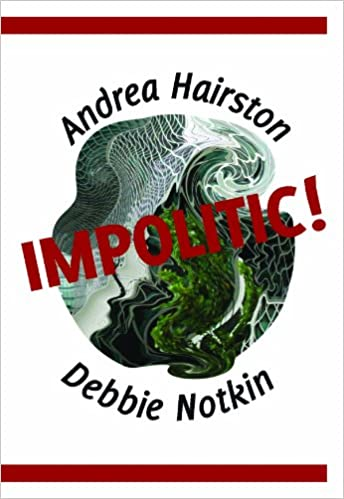 Impolitic! by Debbie Notkin, Andrea Hairston