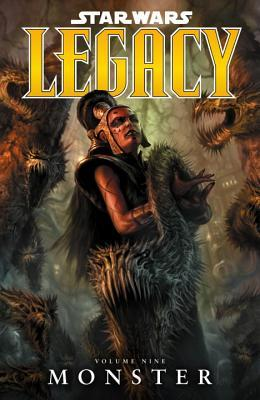 Star Wars: Legacy, Volume 9: Monster by Dave Ross, John Ostrander, Jan Duursema