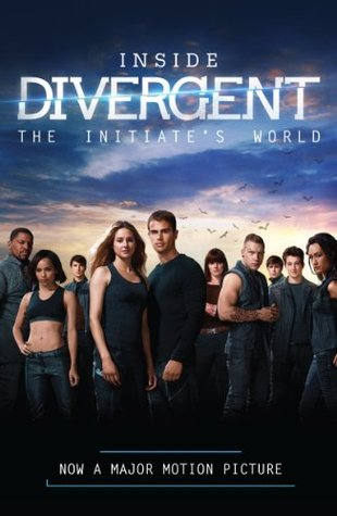 Inside Divergent: The Initiate's World by Cecilia Bernard, Veronica Roth