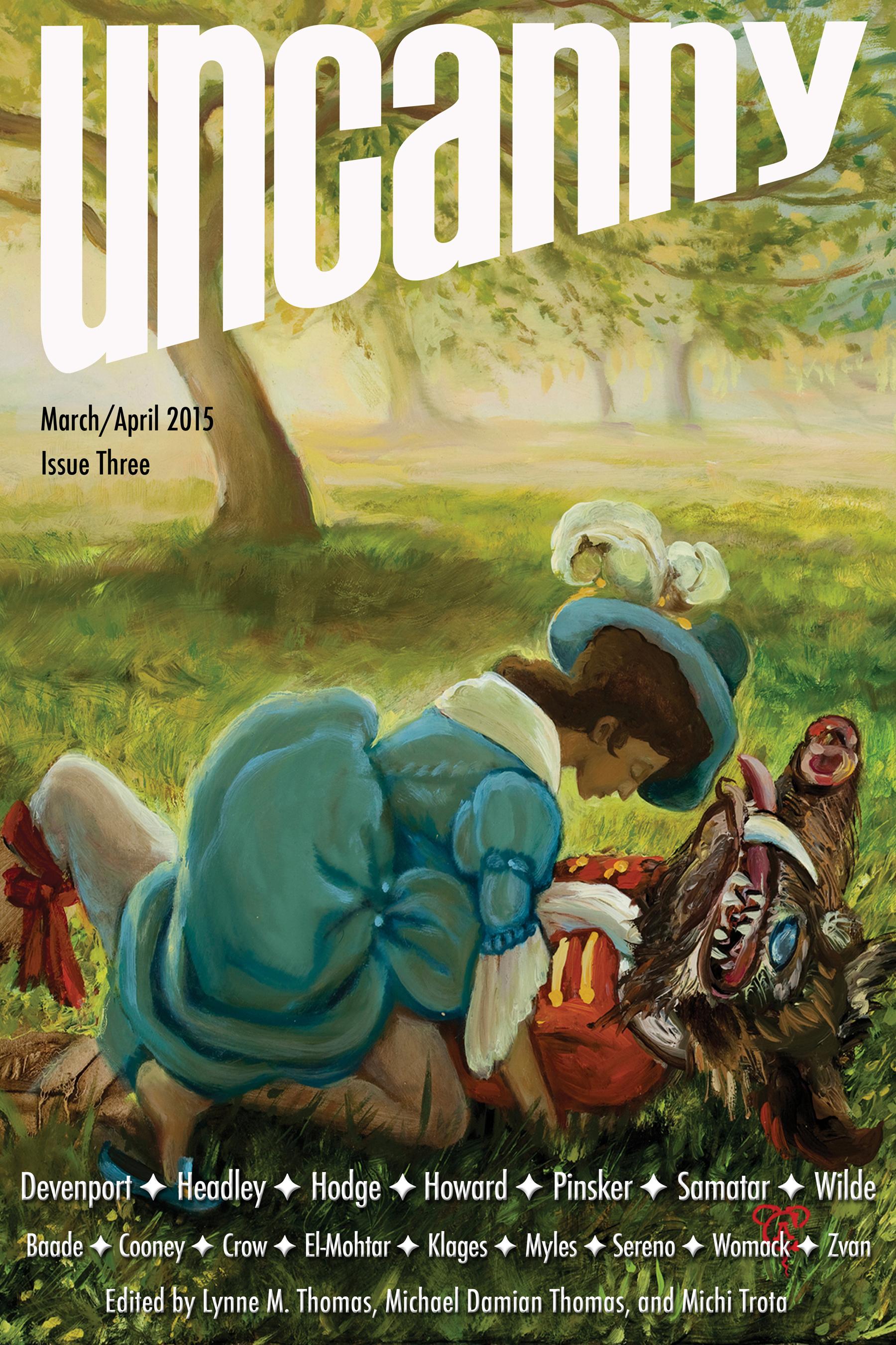 Uncanny Magazine Issue 3: March/April 2015 by Michael Damian Thomas, Lynne M. Thomas, Michi Trota