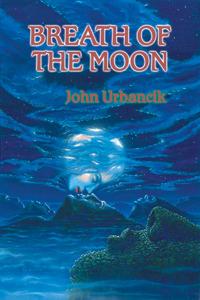 Breath of the Moon by Alan M. Clark, John Urbancik