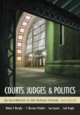 Courts, Judges, and Politics by Lee Epstein, Walter F. Murphy