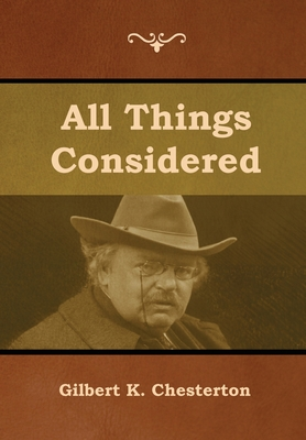 All Things Considered by Gilbert K. Chesterton