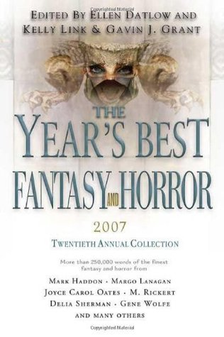 The Year's Best Fantasy and Horror: Twentieth Annual Collection by Ellen Datlow, Gavin J. Grant, Kelly Link