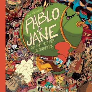 Pablo & Jane and the Hot Air Contraption by José Domingo