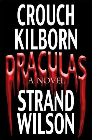 Draculas by F. Paul Wilson, Blake Crouch, Jack Kilborn, Jeff Strand