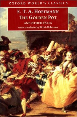 The Golden Pot and Other Tales by E.T.A. Hoffmann, Ritchie Robertson