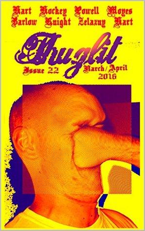 THUGLIT Issue Twenty-Two by Matthew Hockey, Joshua Moyes, Rob Hart, Jon Zelazny, William Powell, Nolan Knight, Todd Robinson, Tom Barlow