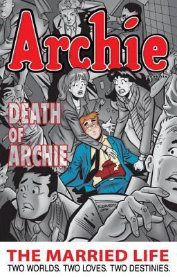 Archie: The Married Life Book 6 by Tim Kennedy, Paul Kupperberg, Pat Kennedy, Fernando Ruiz
