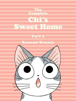The Complete Chi's Sweet Home, 2 by Konami Kanata