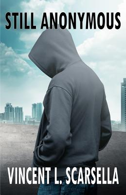 Still Anonymous by Vincent L. Scarsella, Digital Fiction