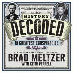 History Decoded: The 10 Greatest Conspiracies of All Time by Keith Ferrell, Brad Meltzer