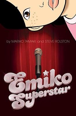 Emiko Superstar by Steve Rolston, Mariko Tamaki