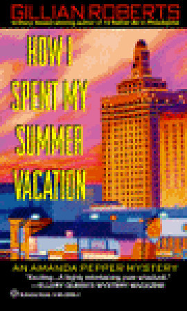 How I Spent My Summer Vacation by Gillian Roberts