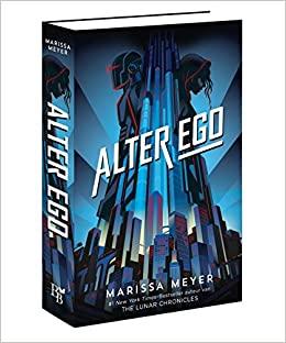 Alter Ego by Marissa Meyer