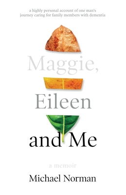 Maggie, Eileen and Me by Michael Norman