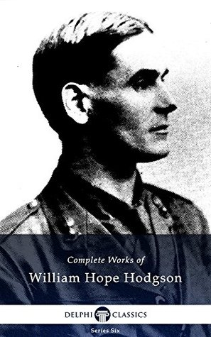 Complete Works of William Hope Hodgson by William Hope Hodgson