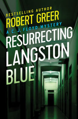 Resurrecting Langston Blue by Robert Greer