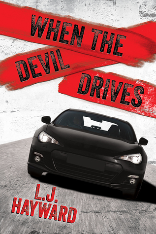 When the Devil Drives by L.J. Hayward