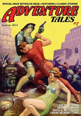 Adventure Tales #7: Classic Tales from the Pulps by Mack Reynolds, Rafael Sabatini, Long Frank Belknap