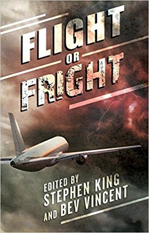 Flight or Fright: 17 Turbulent Tales by Stephen King, Bev Vincent