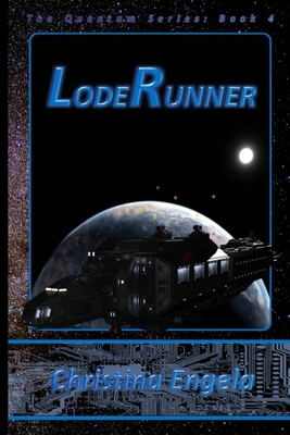 Loderunner: Quantum Book 4 by Christina Engela
