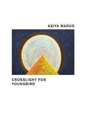 Crosslight for Youngbird by Asiya Wadud