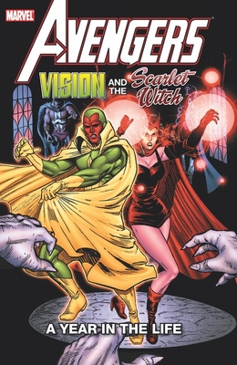 Avengers: Vision & the Scarlet Witch - A Year in the Life by Marvel Comics
