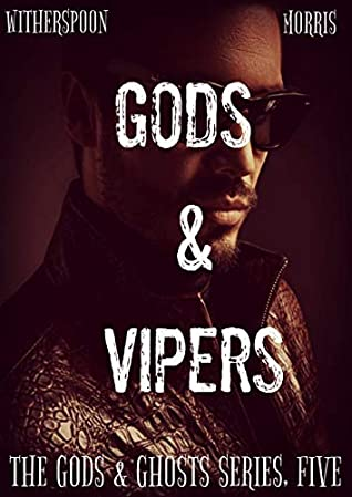 Gods & Vipers (The Gods & Ghosts Series Book 5) by Cynthia D. Witherspoon, T.H. Morris