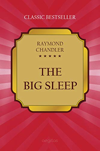 The Big Sleep (Classic Bestseller) by Raymond Chandler