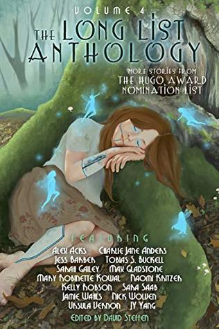 The Long List Anthology Volume 4: More Stories From the Hugo Award Nomination List by David Steffen