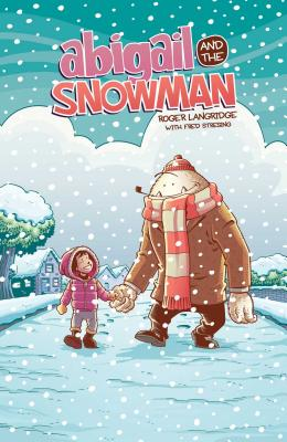 Abigail & the Snowman, Volume 1 by Roger Langridge